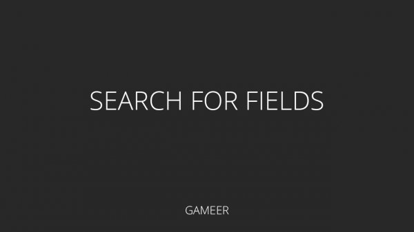 Search for Fields [DLE 10.2 - 10.4]